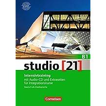studio [21] - Grundstufe B1: Gesamtband - Intensivtraining: Mit Audio-CD und Extraseiten für Integrationskurse