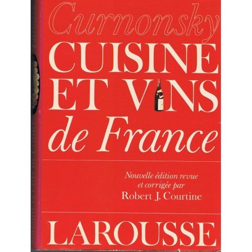 Cuisine et vins de France Curnonsky [Maurice Edmond Sailland], edited by Robert j. Courtine