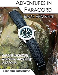 Adventures in Paracord Black and White: Survival Bracelets, Watches, Keychains and More by Nicholas Tomihama (2011-11-09)
