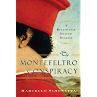 The Montefeltro Conspiracy: A Renaissance Mystery Decoded (English Edition)