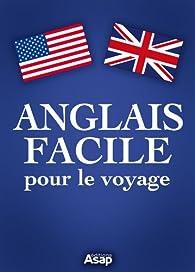L'anglais facile pour le voyage par Éditions ASAP