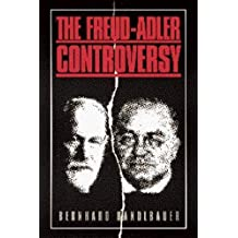 The Freud-Adler Controversy by Bernhard Handlbauer (1998-04-02)