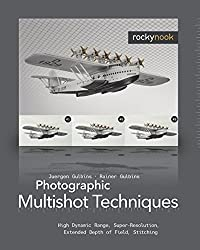 Photographic Multishot Techniques: High Dynamic Range, Super-Resolution, Extended Depth of Field, Stitching