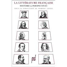 La Littérature française : Histoire & Perspectives