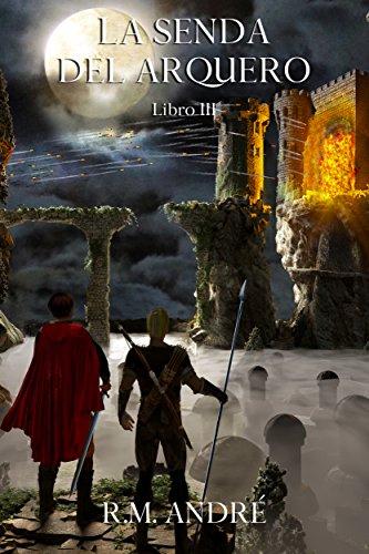La senda del arquero (Libro III) por R. M. André