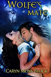 Wolfe's Mate: Book Seven of the Siberian Volkov Pack Romance Series (Volume 7) by Caryn Moya Block (2014-06-17)