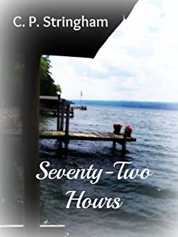 Seventy-Two Hours by [Stringham, C. P.]