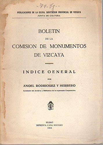 Bolet'n de la Comisi—n de Monumentos de Vizcaya / Indice general