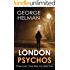 LONDON PSYCHOS: Three books, three serial killers, two detectives