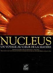 Nucleus : Un voyage au coeur de la matière