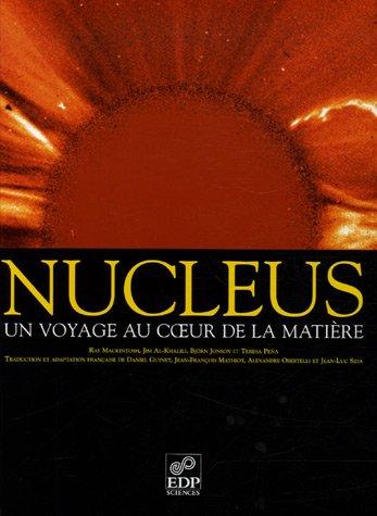 Nucleus : Un voyage au coeur de la matière par Björn Jonson, Ray Mackintosh, Jim Al-Khalili, Teresa Peña