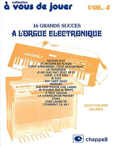 A vous de Jouer Volume 4 - Orgue Elec. par Delrieu