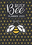 Busy Bee Planner 2020: Organizer & Diary with Monthly Goal Planner & Journal Pages: Gift for women