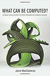 What Can Be Computed? – A Practical Guide to the Theory of Computation