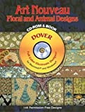 Art Nouveau Floral and Animal Designs [With CD-ROM] (Dover Electronic Clip Art)