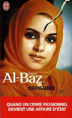 Défigurée : Quand un crime passionnel devient devient affaire d'Etat par Al-Baz