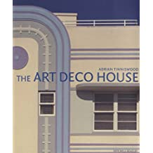 The Art Deco House: Avant-Garde Houses of the 1920s and 1930s