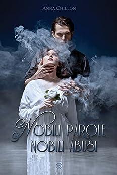 Nobili parole, nobili abusi (Italian Edition)