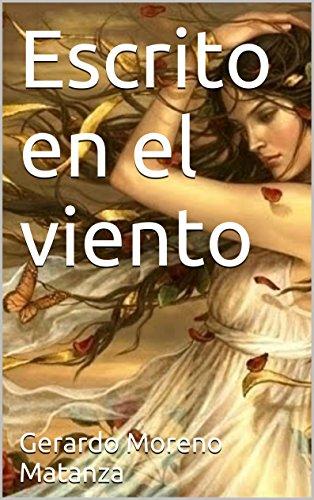 Escrito en el viento por Gerardo Moreno Matanza
