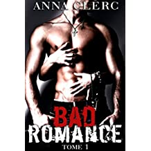 Bad Romance (Tome 1): (Roman Érotique Adulte, Bad Boy, Bikers, Hard, New Romance Adulte) (French Edition)