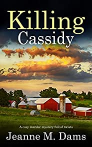 KILLING CASSIDY a cozy murder mystery full of twists (Dorothy Martin Mystery Book 6) (English Edition)