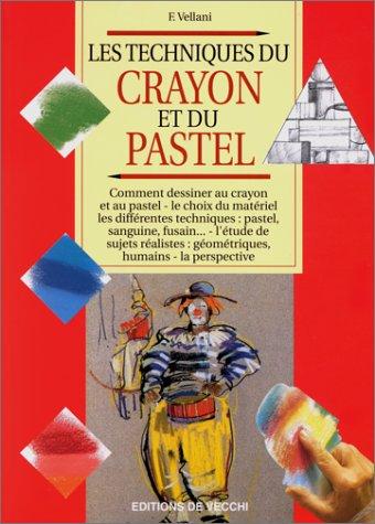 LES TECHNIQUES DU CRAYON ET DU PASTEL par F Vellani