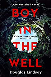 Boy in the Well: DI Westphall Book 2