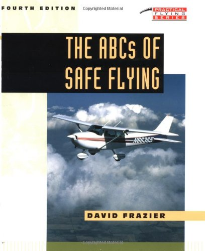 ABCs of Safe Flying (Practical Flying Series) por David A. Frazier