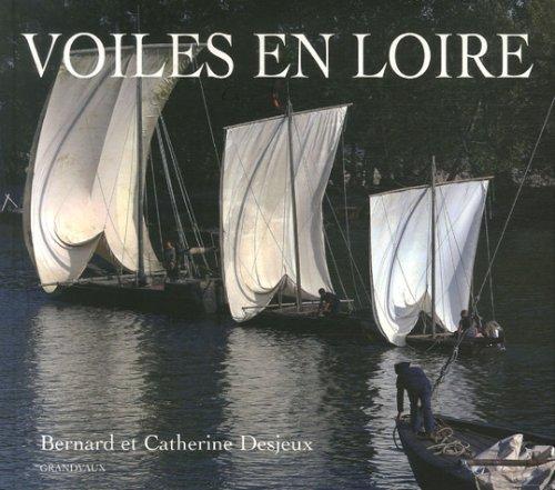 Voiles en Loire par Catherine Desjeux, Bernard Desjeux