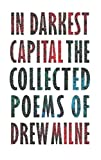 In Darkest Capital: Collected Poems