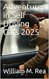 Adventures in Self Driving Cars 2025