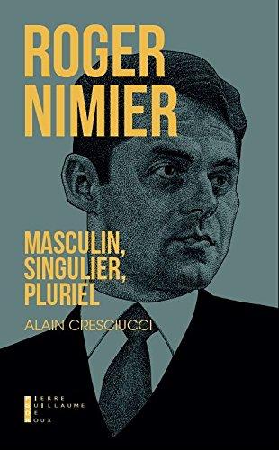 Roger Nimier : Masculin, singulier, pluriel
