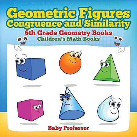 Geometric Figures, Congruence and Similarity - 6th Grade Geometry Books | Children's Math Books