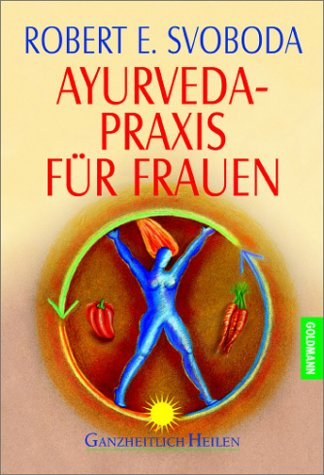 Ayurveda-Praxis für Frauen
