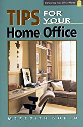 Tips for Your Home Office (Enhancing Your Life at Home)