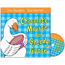 Chocolate Mousse for Greedy Goose (Book & CD)