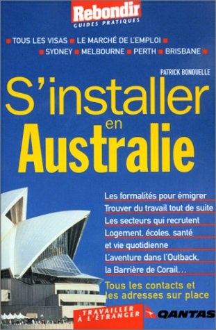 S'installer en Australie par Patrick Bonduelle