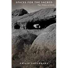 Spaces for the Sacred: Place, Memory, and Identity by Philip Sheldrake (2001-12-04)