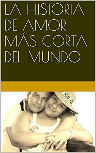 LA HISTORIA DE AMOR MÁS CORTA DEL MUNDO por Freylan Mauricio Solarte Canchala
