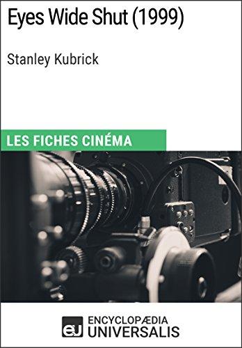 Eyes Wide Shut de Stanley Kubrick: Les Fiches Cinéma d'Universalis par Encyclopaedia Universalis