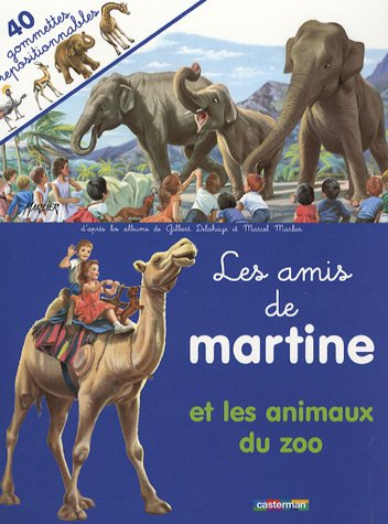 Les amis de martine : Et les animaux du zoo
