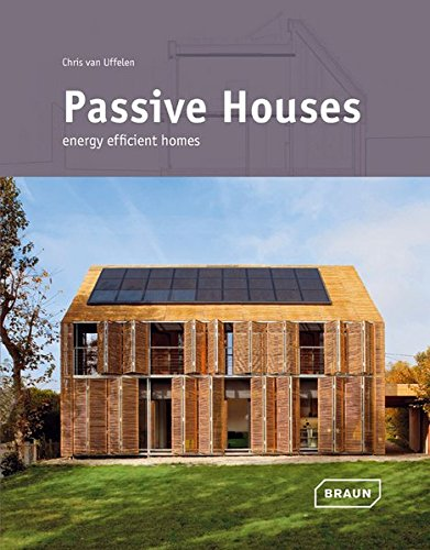 Passive Houses: Energy Efficient Homes por Chris van Uffelen