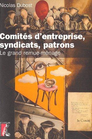 Comités d'entreprise, syndicats, patrons : Le grand remue-ménage