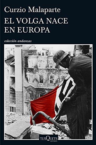El Volga nace en Europa (Volumen independiente) por Curzio Malaparte