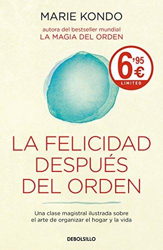 La felicidad después del orden (La magia del orden 2): Una clase magistral ilustrada sobre el arte de organizar el hogar y la vida (CAMPAÑAS)