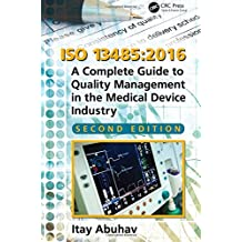 ISO 13485:2016: A Complete Guide to Quality Management in the Medical Device Industry