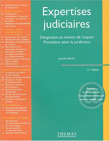 Expertises judiciaires : Désignation et mission de l'expert - Procédure selon la juridiction