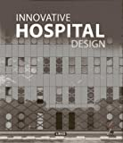 Innovative Hospital Design by Broto, Carles (2014) Hardcover