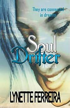 Soul Drifter: What My Soul Does When I Am Asleep by [Ferreira, Lynette]