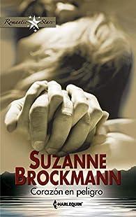 Corazón en peligro par Suzanne Brockmann